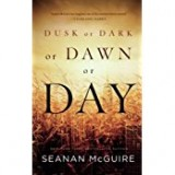 Seanan McGuire Dusk or Dark