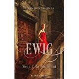 EWIG - Wenn Liebe entflammt