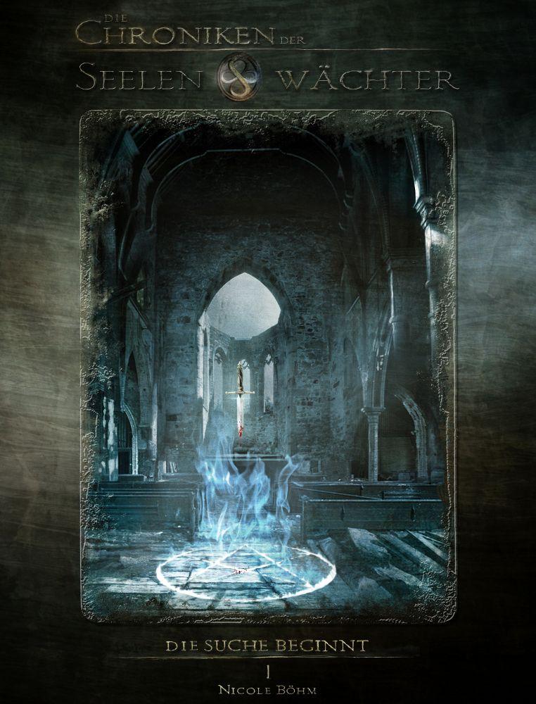 Die Chroniken der Seelenwächter - Die Suche beginnt